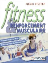 Fitness et renforcement musculaire ...