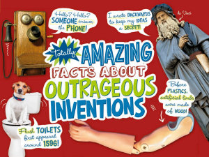 Totally Amazing Facts About Outrageous Inventions PDF