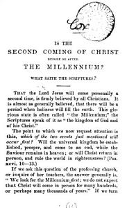 Is the Second Coming of Christ Before Or After the Millennium?