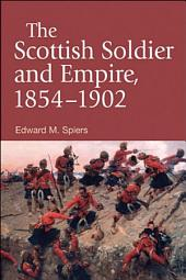 Scottish Soldier and Empire, 1854-1902
