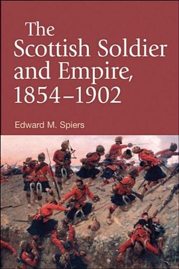 Scottish Soldier and Empire  1854 1902 PDF