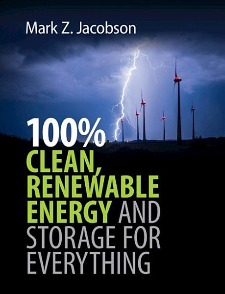 Download 100  Clean  Renewable Energy and Storage for Everything Book