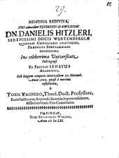 Memoria rediviva Dan. Hitzleri, seren. ducis Würtemb. quondam consiliarii ...