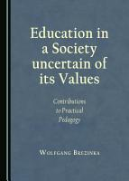 Education in a Society uncertain of its Values PDF