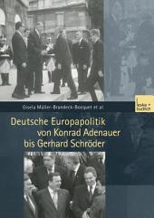 Deutsche Europapolitik von Konrad Adenauer bis Gerhard Schröder