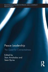 Peace Leadership: The Quest for Connectedness