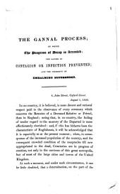 The Gannal Process: by which the progress of decay is arrested, the causes of contagion or infection prevented, and the necessity of embalming superseded : August 1, 1840 ; [Mit Zusätzen]