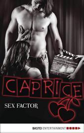SEX FACTOR - Caprice: Erotikserie