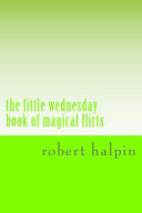 The Little Wednesday Book of Magical Flirts