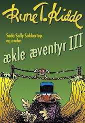 Søde Sally Sukkertop og andre ækle æventyr 3