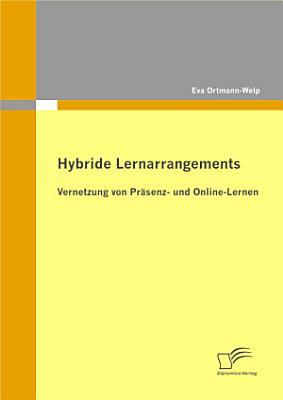 Hybride Lernarrangements  Vernetzung von Pr   senz  und Online Lernen PDF