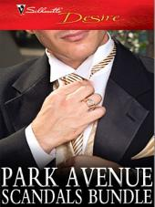 Park Avenue Scandals Bundle: High-Society Secret Pregnancy\Front Page Engagement\Prince of Midtown\Marriage, Manhattan Style\Pregnant on the Upper East Side?\The Billionaire in Penthouse B