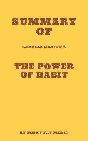 Summary of Charles Duhigg s The Power of Habit