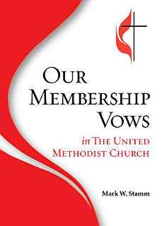 Our Membership Vows in The United Methodist Church Book