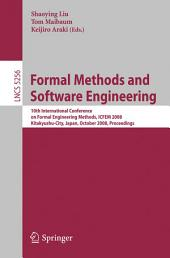 Formal Methods and Software Engineering: 10th International Conference on Formal Engineering Methods ICFEM 2008, Kitakyushu-City, Japan, October 27-31, 2008, Proceedings