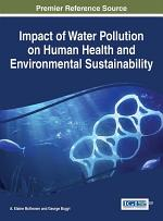 Impact of Water Pollution on Human Health and Environmental Sustainability
