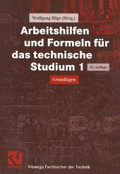 Arbeitshilfen und Formeln für das technische Studium 1: Grundlagen, Ausgabe 10