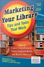 Marketing Your Library: Tips and Tools That Work