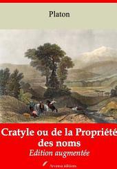 Cratyle ou de la Propriété des noms: Nouvelle édition augmentée