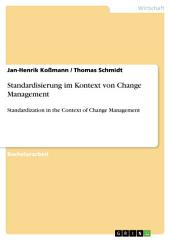 Standardisierung im Kontext von Change Management: Standardization in the Context of Change Management