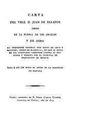 Carta del Vble. D. Juan de Palafox, obispo de la Puebla de los Angeles y de Osma, al Inquisidor General don Diego de Arce y Reynoso, obispo de Plasencia, en que se queja de los atentados cometidos contra su dignidad y persona por el Tribunal de Inquisicion de Mexico