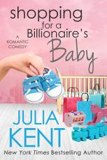 Shopping for a Billionaire's Baby (Shopping #13)(Billionaire romantic comedy)