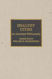 Healthy Cities: An Annotated Bibliography