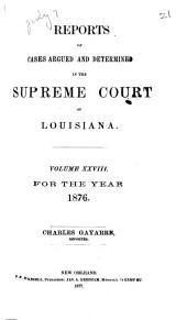 Reports of Cases Argued and Determined in the Supreme Court of Louisiana: Volume 28