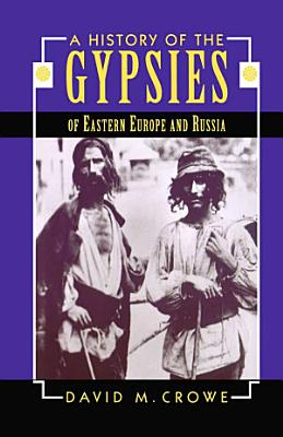 A History of the Gypsies of Eastern Europe and Russia