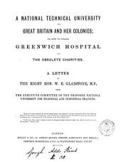 A national technical university for Great Britain and her colonies; or, How to utilize Greenwich hospital and the obsolete charities, a letter