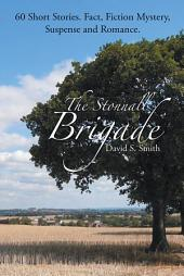 The Stonnall Brigade: 60 Short Stories. Fact, Fiction Mystery, Suspense and Romance.