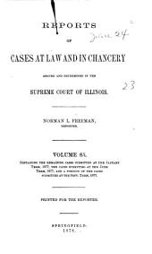 Reports of Cases at Law and in Chancery Argued and Determined in the Supreme Court of Illinois: Volume 85