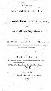Ueber die Erkenntniss und Cur der chronischen Krankheiten des menschlichen Organismus: Band 1