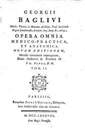 Opera omnia medico-practica, et anatomica: Volume 2