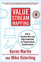 Value Stream Mapping  How to Visualize Work and Align Leadership for Organizational Transformation PDF