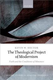 The Theological Project of Modernism: Faith and the Conditions of Mineness
