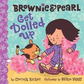 Brownie & Pearl Get Dolled Up: With Audio Recording