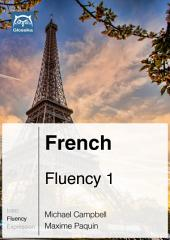 French Fluency 1 (Ebook + mp3): Glossika Mass Sentences