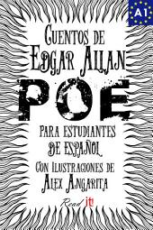Cuentos de Edgar Allan Poe para estudiantes de español. Libro de lectura. Nivel A1.: Tales from Edgar Allan Poe. Reading Book For Spanish learners. Level A1.