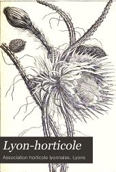 Lyon-horticole: Revue bi-mensuelle d'horticulture, publiée avec la collaboration de L'Association horticole lyonnaise, Volume21