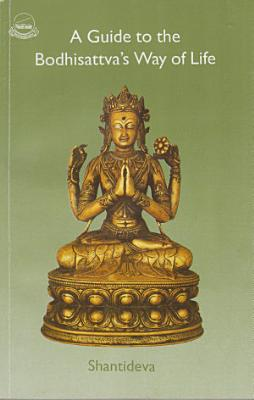 A Guide to the Bodhisattva s Way of Life