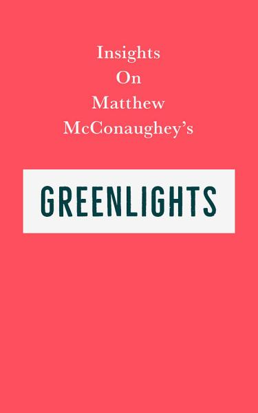 Download Insights on Matthew McConaughey   s Greenlights Book