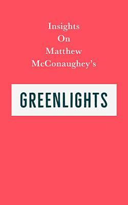 Insights on Matthew McConaughey   s Greenlights