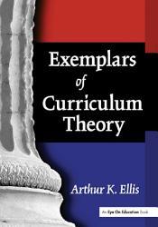 Exemplars Of Curriculum Theory Book PDF