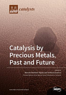 Catalysis by Precious Metals, Past and Future