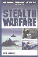 Alpha Bravo Delta Guide to Stealth Warfare