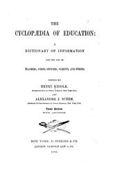 The Cyclopædia of Education: a Dictionary of Information for the Use of Teachers, School Officers, Parents, and Others