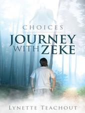 Journey with Zeke: Choices