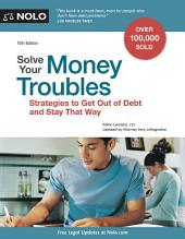 Solve Your Money Troubles: Strategies to Get Out of Debt and Stay That Way, Edition 15