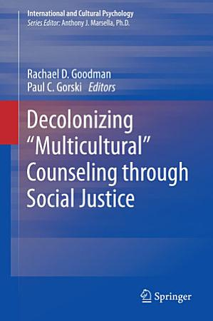 Decolonizing    Multicultural    Counseling through Social Justice PDF